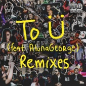 To Ü (feat. AlunaGeorge) [Remixes] - EP