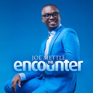 Joe Mettle - The Encounter