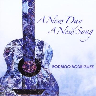 A New Day a New Song - Rodrigo Rodriguez