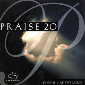Maranatha! Music & Maranatha! Praise Band - Praise 20 - Who Is Like the Lord