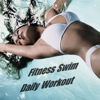 Fitness Swim Daily Workout - Various Artists