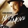 Make a Move, Gavin DeGraw