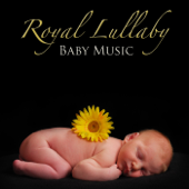 Royal Lullaby Baby Music, Sweet Bedtime Piano Songs & Soothing Music Relaxation