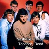 Nashville Teens - Tobacco Road