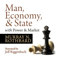 Man, Economy, and State with Power and Market - Scholar's Edition (Unabridged)