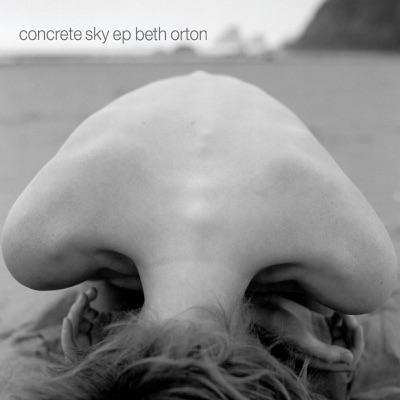 Concrete Sky - EP - Beth Orton