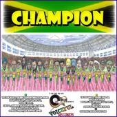 Champion (feat. Burru Banton, Ninja Man, Tiger, Boutny Killer, Capleton, Sizzla, Shabba Ranks, Lady G., Sharrie, Buju Banton, Jigsy King, Josie Wales, Little Twitch, General Trees & Peter Metro)