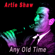 Any Old Time - Artie Shaw