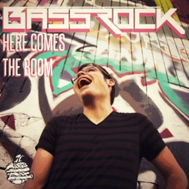 Here Comes the Boom - Single by Bassrock