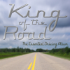 King of the Road: The Essential Driving Album - Road Kings