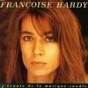 J'écoute De La Musique Saoule, Françoise Hardy