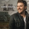 Chris Young - Who I Am With You Song Lyrics