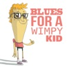 Blues For a Wimpy Kid