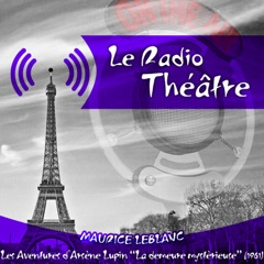 """Le Radio Théâtre, Maurice Leblanc: Les aventures d'Arsène Lupin, """"La demeure mystèrieuse"""" (1961)"""