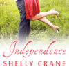Independence: Significance Series, Book 4 (Unabridged) - Shelly Crane