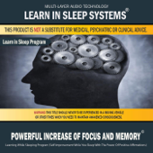Powerful Increase of Focus and Memory: Learning While Sleeping Program (Self-Improvement While You Sleep With the Power of Positive Affirmations)