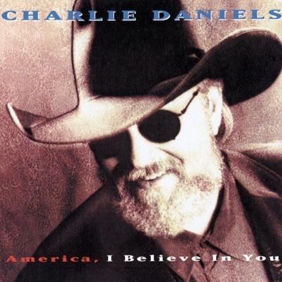 America, I Believe In You - Charlie Daniels