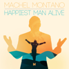 Machel Montano - Happiest Man Alive artwork