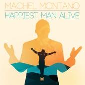 Machel Montano - Happiest Man Alive