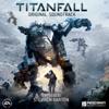 Titanfall (Original Soundtrack) - EA Games Soundtrack