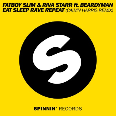 Eat Sleep Rave Repeat (feat. Beardyman) [Calvin Harris Remix] - Single - Fatboy Slim