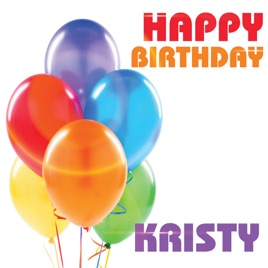 happy birthday kristy Happy Birthday Kristy (Single) by The Birthday Crew on Apple Music happy birthday kristy