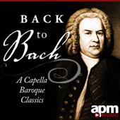 Back to Bach: Acapella Baroque Masterpieces