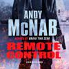 Remote Control: Nick Stone, Book 1 (Unabridged) - Andy McNab