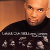 I Need Your Spirit - Lamar Campbell & Spirit Of Praise