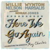 Willie Nelson, Wynton Marsalis & Norah Jones - Here We Go Again - Celebrating the Genius of Ray Charles  artwork