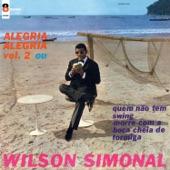 Wilson Simonal - Nem Vem Que Nao Tem