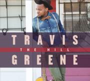 The Hill - Travis Greene - Travis Greene