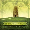 Be Thou My Vision Celtic Hymns