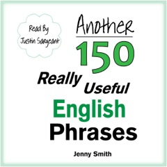 Another 150 Really Useful English Phrases: For Intermediate Students Wishing to Advance (Unabridged)
