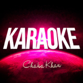 Through the Fire (Karaoke Version) [Originally Performed By Chaka Khan]