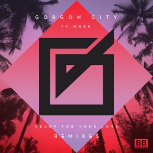 Ready for Your Love (Remixes) [feat. MNEK] - EP Mp3 Download