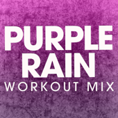 Purple Rain (Extended Workout Mix) - Power Music Workout