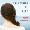 Kerry Lonsdale - Everything We Keep: A Novel (Unabridged)  artwork