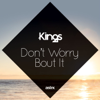 Kings - Don't Worry 'Bout It artwork