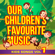 Top of the Bus - Our Children's Favourite Music - Kids Songs, Vol. 1