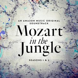 Mozart in the Jungle: Seasons 1 and 2 (An Amazon Music Original Soundtrack) - Various Artists Album Cover