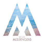 We Are Messengers-We Are Messengers