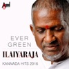 Evergreen Ilaiyaraja - Kannada Hits 2016