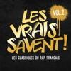 Les vrais savent, Vol. 2 (Les classiques du rap français), Various Artists