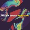 Without You - Single, JackLNDN & Fabich