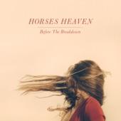 Horses Heaven - Don't Let Go