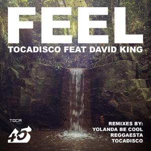 Feel (feat. David King) [Remixes] - EP - Tocadisco - Tocadisco
