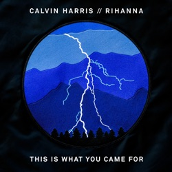 View album This Is What You Came For (feat. Rihanna) - Single