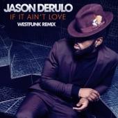 If It Ain't Love (Westfunk Remix) - Single