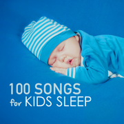 100 Songs for Kids Sleep - Deep Sleeping Music for Toddlers and Infants to Sleep All Through the Night, Soothing Lullabies - Kids Sleep Music Maestro - Kids Sleep Music Maestro